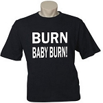 Burn Baby Burn.  Men's / Universal Fit T-Shirt